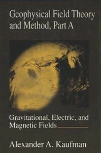 Foto Cover di Geophysical Field Theory and Method, Part A, Ebook inglese di Author Unknown, edito da Elsevier Science