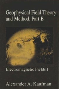 Ebook in inglese Geophysical Field Theory and Method, Part B Kaufman, Alex A.