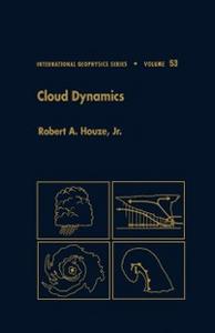 Ebook in inglese Cloud Dynamics Robert A. Houze, Jr.