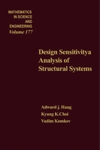 Ebook in inglese Design Sensitivity Analysis of Structural Systems Choi, Kyung K. , Haug, Edward J. , Komkov, Vadim