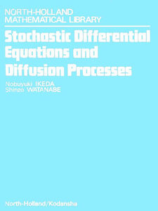 Foto Cover di Stochastic Differential Equations and Diffusion Processes, Ebook inglese di N. Ikeda,S. Watanabe, edito da Elsevier Science