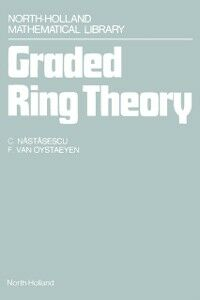 Foto Cover di Graded Ring Theory, Ebook inglese di C. Nastasescu,F. Van Oystaeyen, edito da Elsevier Science