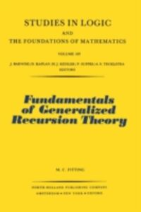 Ebook in inglese Fundamentals of Generalized Recursion Theory Fitting, M.