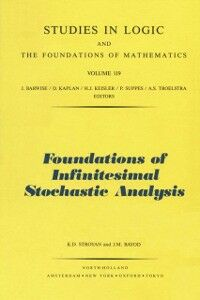 Ebook in inglese Foundations of Infinitesimal Stochastic Analysis Bayod, J.M. , Stroyan, K.D.