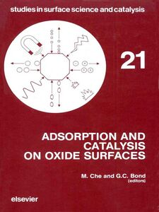 Foto Cover di Adsorption and Catalysis on Oxide Surfaces, Ebook inglese di G.C. Bond,M. Che, edito da Elsevier Science