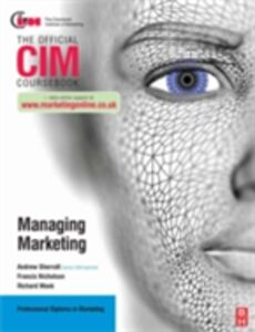 Ebook in inglese CIM Coursebook: Managing Marketing Meek, Richard , Nicholson, Francis