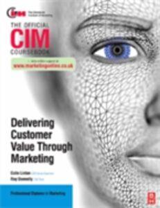 Foto Cover di CIM Coursebook: Delivering Customer Value through Marketing, Ebook inglese di Ray Donnelly, edito da Elsevier Science