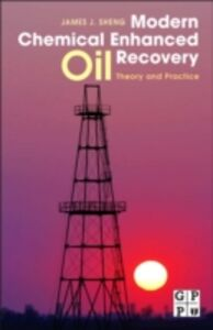 Ebook in inglese Modern Chemical Enhanced Oil Recovery Sheng, James