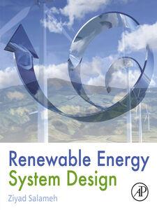 Foto Cover di Renewable Energy System Design, Ebook inglese di Ziyad Salameh, edito da Elsevier Science