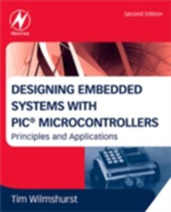 Foto Cover di Designing Embedded Systems with PIC Microcontrollers, Ebook inglese di Tim Wilmshurst, edito da Elsevier Science