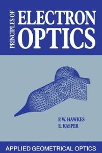 Ebook in inglese Principles of Electron Optics Hawkes, Peter W. , Kasper, E.
