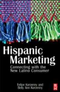 Ebook in inglese Hispanic Marketing Korzenny, Betty Ann , Korzenny, Felipe