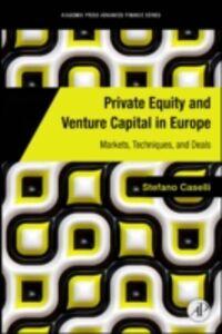 Foto Cover di Private Equity and Venture Capital in Europe, Ebook inglese di Stefano Caselli, edito da Elsevier Science