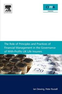 Ebook in inglese role of principles and practices of financial management in the governance of with-profits UK life insurers Dewing, Ian , Russell, Peter