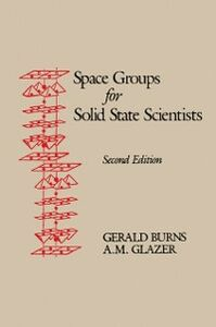 Ebook in inglese Space Groups for Solid State Scientists Burns, Gerald , Glazer, Alexander N. , Glazer, Michael