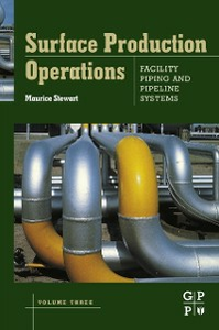 Ebook in inglese Surface Production Operations: Volume III: Facility Piping and Pipeline Systems Stewart, Maurice