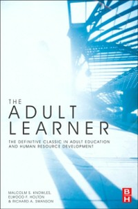 Ebook in inglese Adult Learner Elwood F. Holton, III, Ed.D. , Malcolm S. Knowles, Ph.D. , Richard A. Swanson, Ph.D.