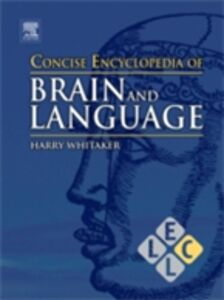 Ebook in inglese Concise Encyclopedia of Brain and Language