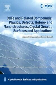 Ebook in inglese CdTe and Related Compounds; Physics, Defects, Hetero- and Nano-structures, Crystal Growth, Surfaces and Applications