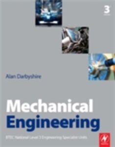 Foto Cover di Mechanical Engineering, Ebook inglese di Alan Darbyshire, edito da Elsevier Science