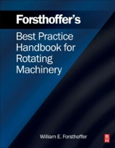 Ebook in inglese Forsthoffer's Best Practice Handbook for Rotating Machinery Forsthoffer, William E.