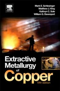 Ebook in inglese Extractive Metallurgy of Copper Davenport, William G. , King, Matthew J. , Schlesinger, Mark E. , Sole, Kathryn C.