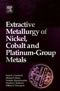 Ebook in inglese Extractive Metallurgy of Nickel, Cobalt and Platinum Group Metals Crundwell, Frank , Davenport, W. G. , Moats, Michael , Robinson, Timothy