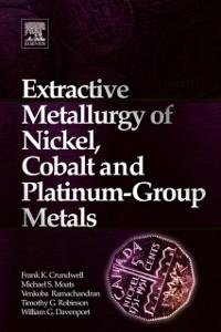 Ebook in inglese Extractive Metallurgy of Nickel, Cobalt and Platinum Group Metals Crundwell, Frank , Davenport, W. G. , Moats, Michael , Ramachandran, Venkoba