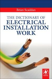 Ebook in inglese Dictionary of Electrical Installation Work Scaddan, Brian