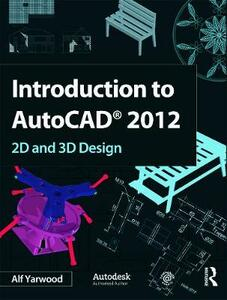 Introduction to AutoCAD 2012 - Alf Yarwood - cover