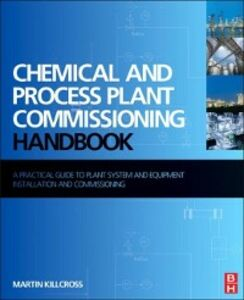 Foto Cover di Chemical and Process Plant Commissioning Handbook, Ebook inglese di Martin Killcross, edito da Elsevier Science