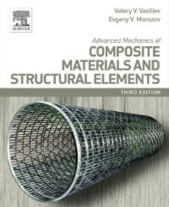 Ebook in inglese Advanced Mechanics of Composite Materials and Structural Elements Morozov, Evgeny V. , Vasiliev, Valery