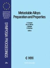 Metastable Alloys: Preparation and Properties