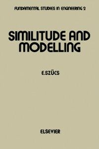 Foto Cover di Similitude and Modelling, Ebook inglese di E. Szucs, edito da Elsevier Science