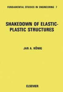 Foto Cover di Shakedown of Elastic-Plastic Structures, Ebook inglese di J.A. Konig, edito da Elsevier Science