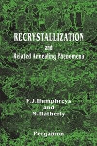 Ebook in inglese Recrystallization and Related Annealing Phenomena Hatherly, M. , Humphreys, F.J.