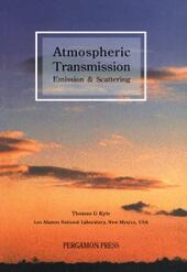 Atmospheric Transmission, Emission and Scattering