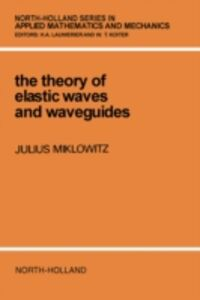 Foto Cover di Theory of Elastic Waves and Waveguides, Ebook inglese di J. Miklowitz, edito da Elsevier Science