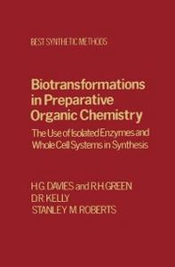Ebook in inglese Biotransfrmtns Prepartv Organic Chemistry Davies, H. G. , Green, Ralph , Kelly, D. R. , Roberts, Stanley M.