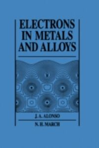 Foto Cover di Electrons In Metals And Alloys, Ebook inglese di J. A. Alonso,N. H. March, edito da Elsevier Science