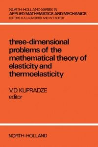 Foto Cover di Three-Dimensional Problems of Elasticity and Thermoelasticity, Ebook inglese di  edito da Elsevier Science