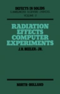 Foto Cover di Radiation Effects Computer Experiments, Ebook inglese di J.R. Beeler, edito da Elsevier Science