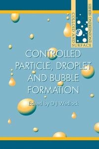 Foto Cover di Controlled Particle, Droplet and Bubble Formation, Ebook inglese di D J Wedlock, edito da Elsevier Science
