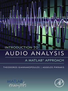 Foto Cover di Introduction to Audio Analysis, Ebook inglese di Theodoros Giannakopoulos,Aggelos Pikrakis, edito da Elsevier Science