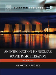 Foto Cover di An Introduction to Nuclear Waste Immobilisation, Ebook inglese di William E. Lee,Michael I Ojovan, edito da Elsevier Science
