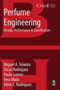 Ebook in inglese Perfume Engineering Gomes, Paula , Rodrigues, Alirio , Rodriguez, Oscar , Teixeira, Miguel A