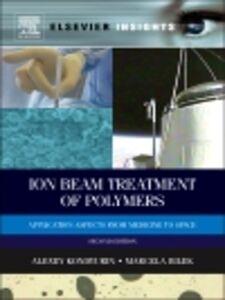 Ebook in inglese Ion Beam Treatment of Polymers Bilek, Marcela , Kondyurin, Alexey