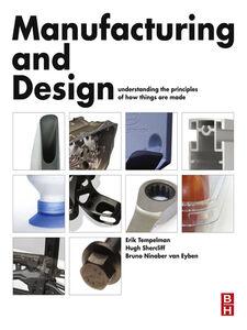 Ebook in inglese Manufacturing and Design Eyben, Bruno Ninaber van , Shercliff, Hugh , Tempelman, Erik