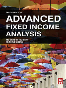 Ebook in inglese Advanced Fixed Income Analysis Choudhry, Moorad , Lizzio, Michele