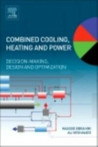 Foto Cover di Combined Cooling, Heating and Power, Ebook inglese di Masood Ebrahimi,Ali Keshavarz, edito da Elsevier Science